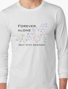 Forever alone (with science) Long Sleeve T-Shirt