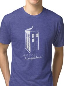 Police Call Box - Next Stop Everywhere! Tri-blend T-Shirt