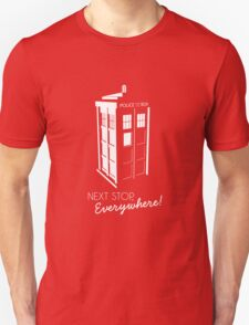 Police Call Box - Next Stop Everywhere! T-Shirt