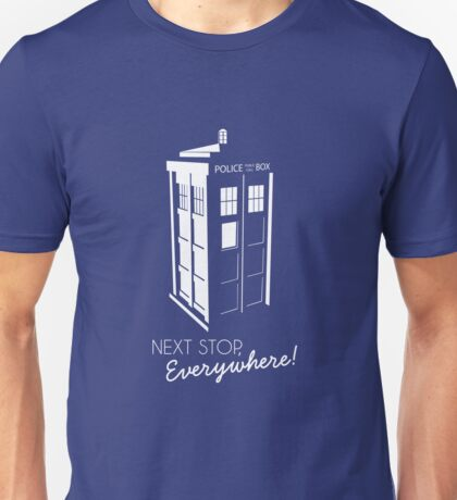 Police Call Box - Next Stop Everywhere! Unisex T-Shirt