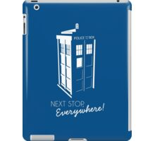 Police Call Box - Next Stop Everywhere! iPad Case/Skin
