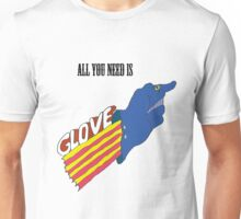 all you need is glove Unisex T-Shirt