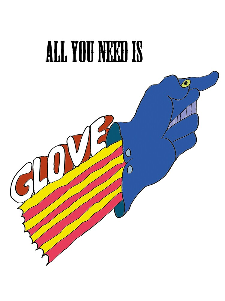 all you need is glove by cwright500