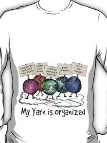 Yarn: Organized! T-Shirt