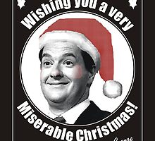 Wishing You a Very Miserable Christmas by JezWeCan