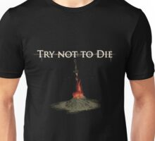 Try not Die Unisex T-Shirt