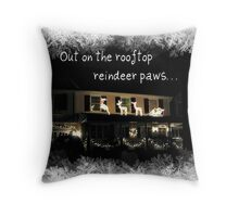 Out On The Rooftop Reindeer Paws (Song) Throw Pillow