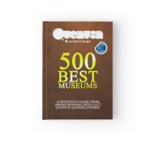 Quentin Quendlethorpe's 500 Best Museums - Notebooks and Journals Hardcover Journal