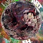 Earth Without &#x27;Art&#x27; Is Just &#x27;Eh&#x27; by AlliVanes