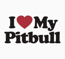 I Love My Pitbull		 by iheart