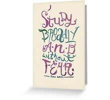 Study Broadly Greeting Card