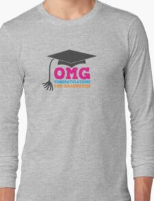 OMG congratulations you graduated! with mortar board Long Sleeve T-Shirt