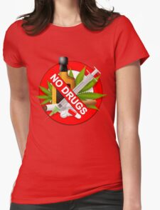 no drugs Womens Fitted T-Shirt
