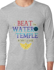 I beat the Water Temple Without a Guide Long Sleeve T-Shirt