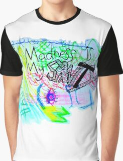 Madness Is My Sanity Graphic T-Shirt