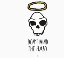 Don't Mind The Halo T-Shirt by Miles Goscha