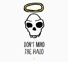 Don't Mind The Halo T-Shirt Unisex T-Shirt