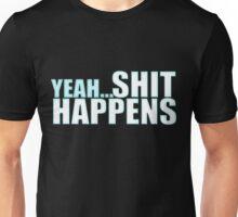 THE WALKING DEAD - YEAH, SHIT HAPPENS Unisex T-Shirt