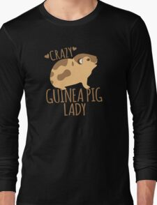 Crazy Guinea Pig Lady Long Sleeve T-Shirt