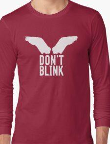 Don't Blink (white) Long Sleeve T-Shirt