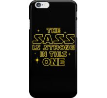 The Sass is Strong in This One iPhone Case/Skin