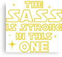 The Sass is Strong in This One Canvas Print