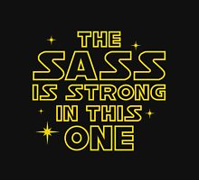 The Sass is Strong in This One Women's Relaxed Fit T-Shirt