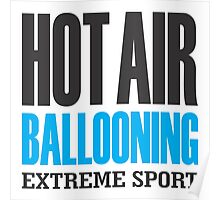 Hot Air Ballooning Extreme Sport Poster