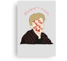 Sincerely The Breakfast Club [ Ipod / Iphone / Ipad / Print ] Canvas Print