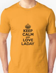 Keep Calm and Love LADAY T-Shirt