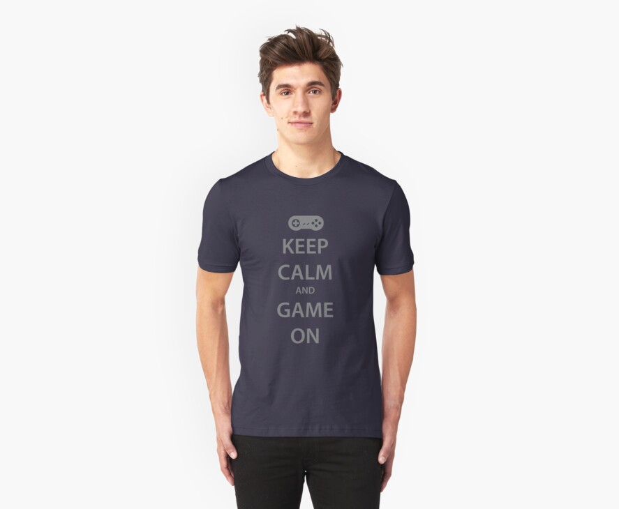 KEEP CALM and GAME ON (grey) by daveit