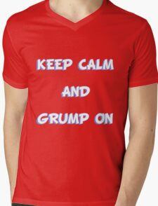 Keep Calm and Grump On Mens V-Neck T-Shirt