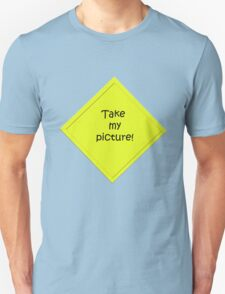 take my picture Unisex T-Shirt