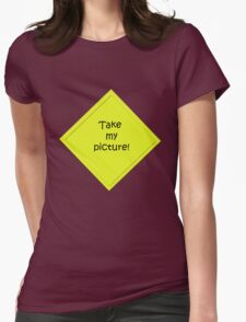 take my picture Womens Fitted T-Shirt