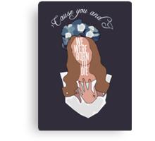 We Were Born To Die [ Ipod / Iphone / Ipad / Print ] Canvas Print