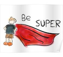 Be Super Poster