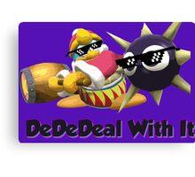 DedeDeal With it (SSB4) king dedede Canvas Print
