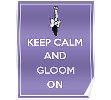 Keep Calm and Gloom On Poster