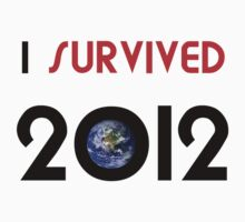 I Survived 2012 by Ryan Wilson