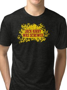 Jack Kirby Was Screwed Tri-blend T-Shirt
