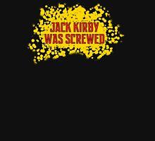 Jack Kirby Was Screwed Unisex T-Shirt