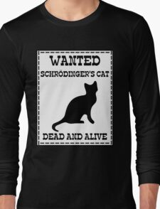 Wanted - Schrödinger's Cat Long Sleeve T-Shirt