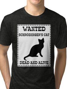 Wanted - Schrödinger's Cat Tri-blend T-Shirt