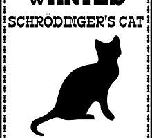 Wanted - Schrödinger's Cat by Kreativista