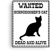 Wanted - Schrödinger's Cat Canvas Print