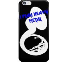 I play Heavy Metal iPhone Case/Skin