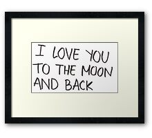I Love You To The Moon & Back Framed Print