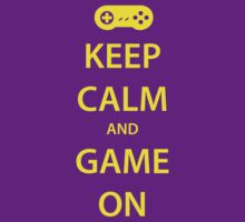 KEEP CALM and GAME ON (yellow) by daveit