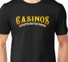 Casinos give better odds than churches Unisex T-Shirt