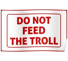 Do Not Feed The Troll Poster